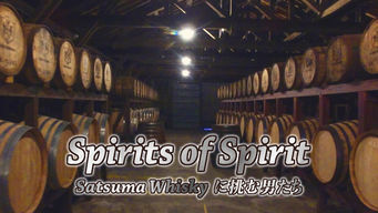 Spirits of Spirit 〜Satsuma Whiskyに挑んだ男たち〜
